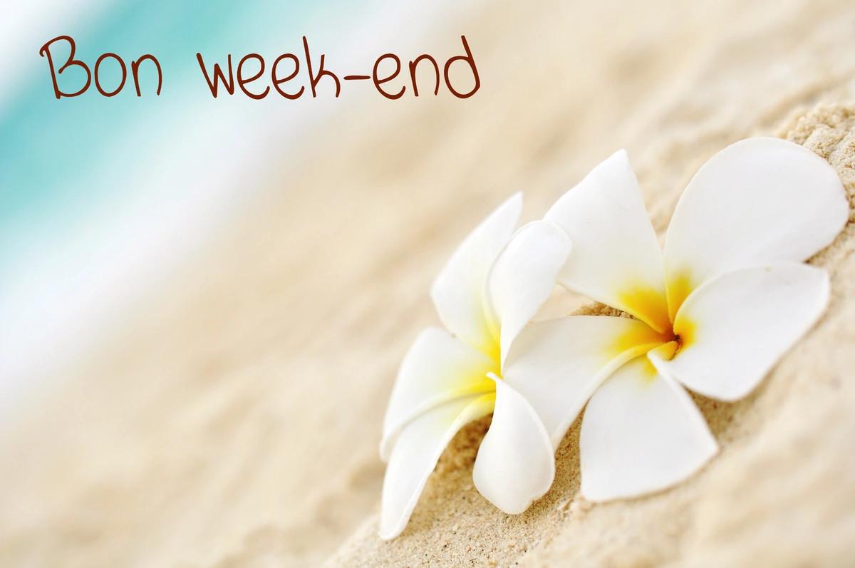Bonne fin semaine